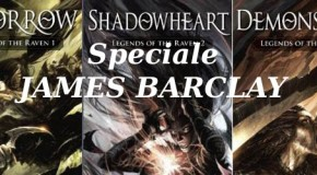Speciale James Barclay  Le Cronache del Corvo