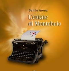 Intervista Danilo Arona &#8211; L&#8217;estate di Montebuio