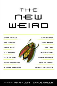 The New Weird Anthology